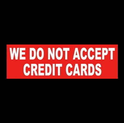We Do Not Accept Credit Cards Business Store Restaurant Sticker Sign Retail