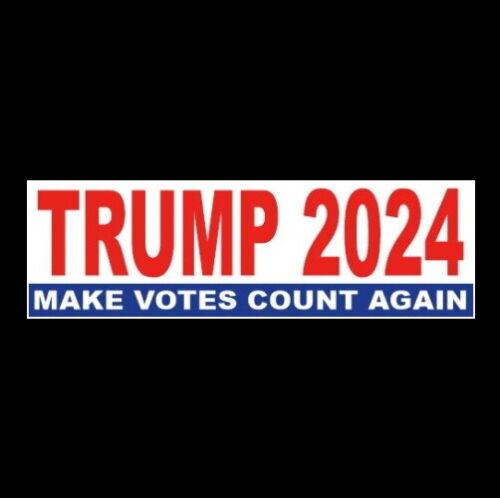 """Funny """"TRUMP 2024: MAKE VOTES COUNT AGAIN"""" pro Donald BUMPER STICKER sign MAGA"""
