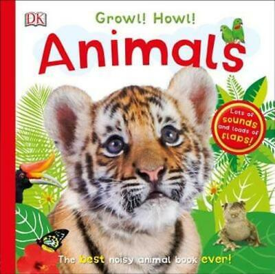 Growl! Howl! Animals: The Best Noisy Animal Book Ever! by DK:
