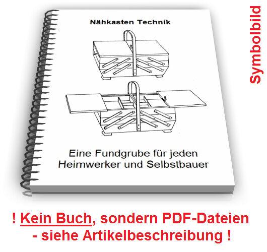 Nähkasten selbst bauen Nähkästchen Nähschrank Nähtisch Nähtruhe Technik Patente