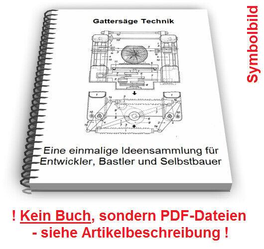Gattersäge selbst bauen - Gattersägemaschine Gattersägeblatt Technik Patente