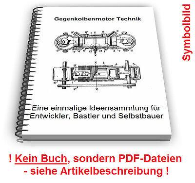 Gegenkolbenmotor selbst bauen Gegenkolbenmaschine Gegenlaufmotor Technik Patente