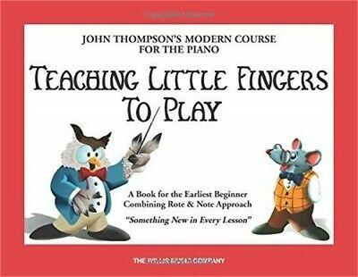 THOMPSON MODERN COURSE FOR THE PIANO TEACHING LITTLE FINGERS