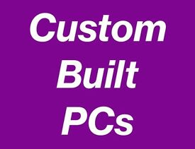*CUSTOM BUILT PCs* - Gaming PC - Music/Video Editing PC - Everyday PC - Desktop PC for any purpose!