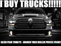 I BUY TRUCKS!!! CA$H PAID TODAY!