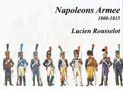 Rousselot: Napoleons Armee 1800-15  Uniformen/Handbuch/Napoleon Bonaparte/Bilder