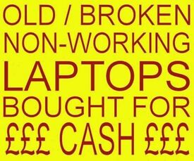 BROKEN FAULTY LAPTOPS BOUGHT FOR QUICK CASH