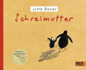 Schreimutter  ►►►UNGELESEN ° von Jutta Bauer  ‹^^›‹(•¿•)›‹^^›