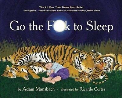 The Go The Fuck To Sleep By Adam Mansbach  New