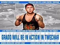 Reckless Intent Wrestling Live in Twechar featuring Grado