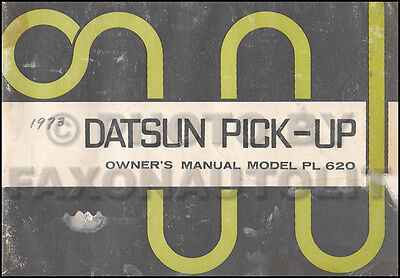 1973 Datsun Pickup Truck Owners Manual Owner Guide Book PL 620