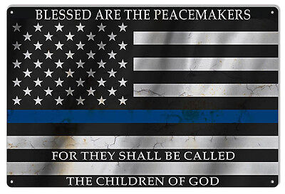 Blessed Are The Peace Makers Police Life Matters Blue Line Flag Sign 12×18