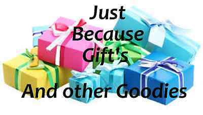 Just because Gifts
