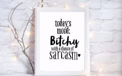 todays mood bitch print and sarcasm funny quote gloss a4 picture unframed