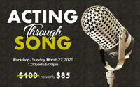 Acting Through Song Workshop - March 22nd