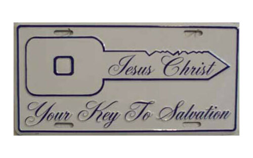 Jesus Christ Key To Your Salvation LICENSE PLATE SIGN
