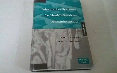 Information Systems For Health Services Administration By Stuart B  Boxerman An