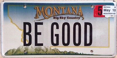 MT vanity BE GOOD license plate Bad Behave Mistake  farewell bye goodbye trouble