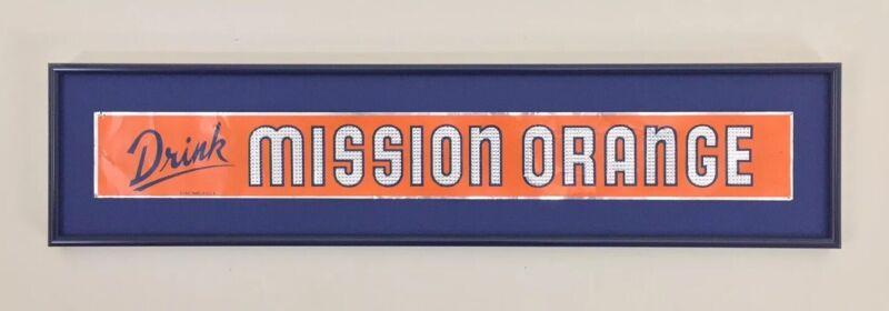 Antique Drink Mission Orange Metal Tacker Soda Sign Professionally Framed 27X6.5