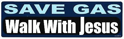 SAVE GAS WALK WITH JESUS Novelty Bumper Sticker/Decal christian - Walk With Jesus