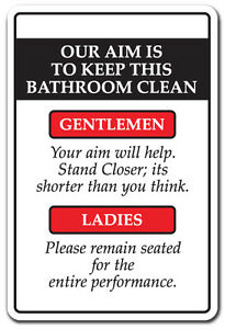OUR AIM IS TO KEEP THIS BATHROOM CLEAN Novelty Sign gift rules restroom funny