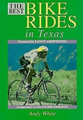 The Best Bike Rides in Texas by White, Andrew (Best Motorcycle Rides In Texas)