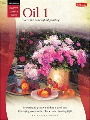 Starting Out in Oil Painting (How to Draw & Paint) New