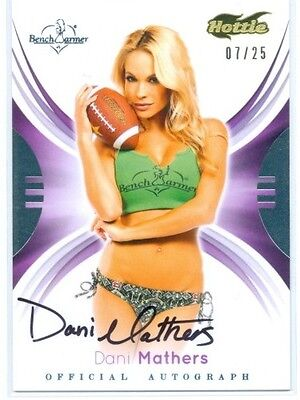 Dani Mathers  Hottie Autograph Card  07 25  Benchwarmer Signature Series 2015