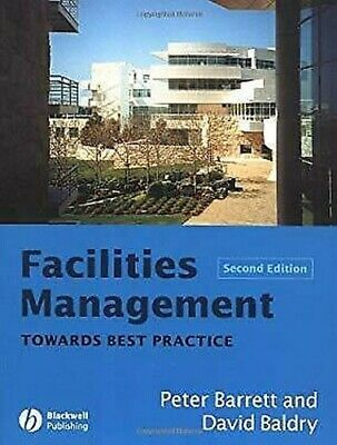 Facilities Management : Towards Best Practice by Barrett, P. (Facilities Management Best Practices)
