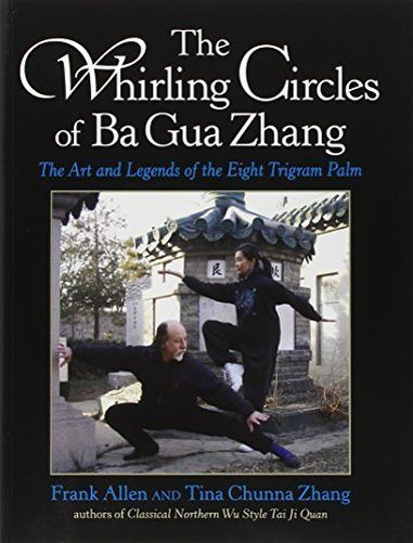 The Whirling Circles of Ba Gua Zhang: The Art and Legends of (PB) 1583941894