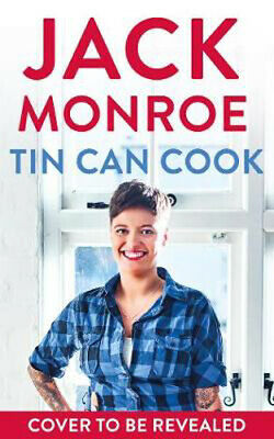 Tin Can Cook: 75 Simple Store-cupboard Recipes | Jack Monroe