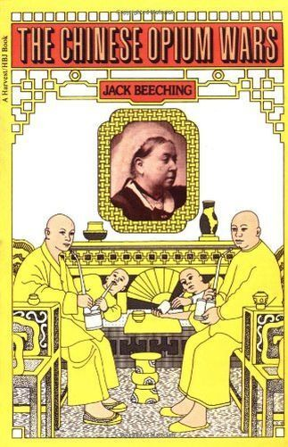 THE CHINESE OPIUM WARS - Jack Beeching - 1st Edition Paperback (1977)