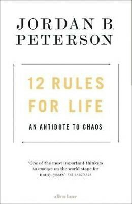12 Rules for Life: An Antidote to Chaos | Jordan B. Peterson