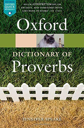 Oxford Dictionary of Proverbs 6/e (Oxford Quick Reference) (PB) 0198734905