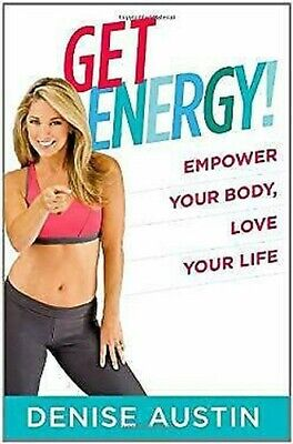 Get Energy Empower Your Body, Love Your Life by Austin, (Get Energy Empower Your Body Love Your Life)