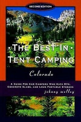 Best in Tent Camping : Colorado: A Guide for Campers Who Hate RVs, Concrete (Best Camping In Colorado)