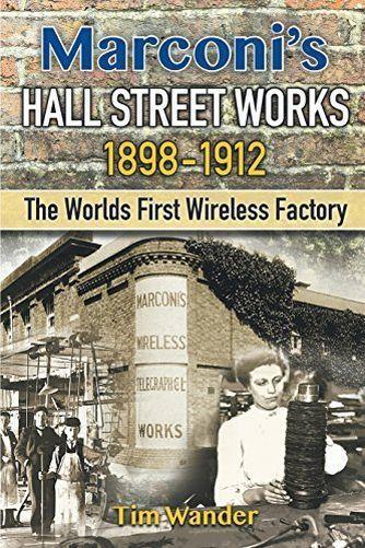 Marconi's Hall Street Works: 1898-1912 - 1785076671