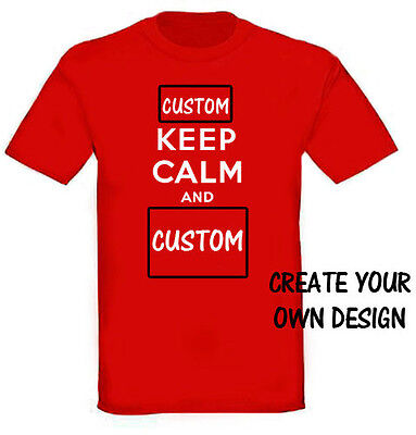 Keep Calm And Carry On Custom T-Shirt. Design Your Own Shirt Create Unique