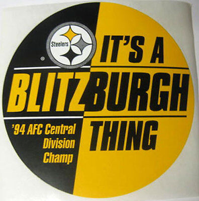PITTSBURGH STEELERS IT'S A BLITZBURGH THING '94 AFC CENTRAL CHAMPS  Beer STICKER