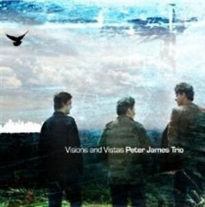 Peter James Trio - Visions and Vistas (2011)