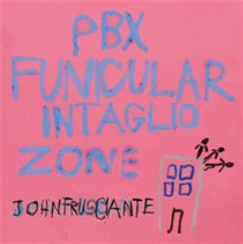 John Frusciante-PBX Funicular Intaglio Zone  CD NEW