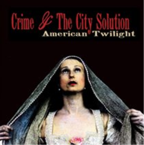 Crime And The City Solution-American Twilight  CD NEW