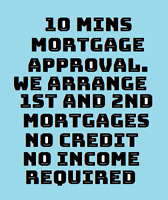 1st & 2nd Mortgages - No Credit - No Income- Self Employed