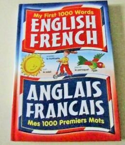 MY  FIRST  1000 WORDS = English/French = Anglais/Francais