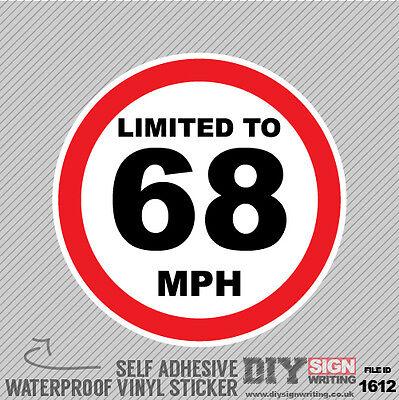 LIMITED TO 68 MPH SPEED LIMIT Safety Motorway Van Self Adhesive Vinyl Sticker