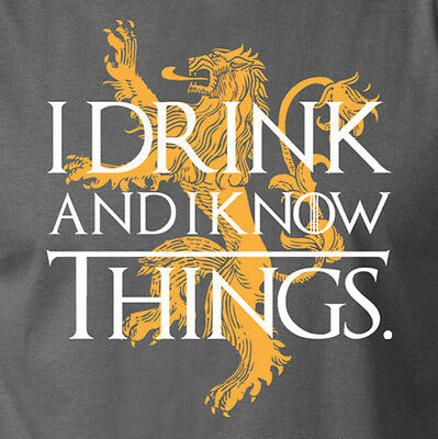 I Drink And I Know Things Brace Yourself Game Of Thrones Lannister Sigil T Shirt