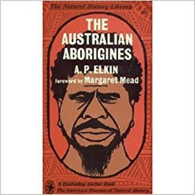The Australian Aborigines by A.P. Elkin, w/foreword by Margaret Mead