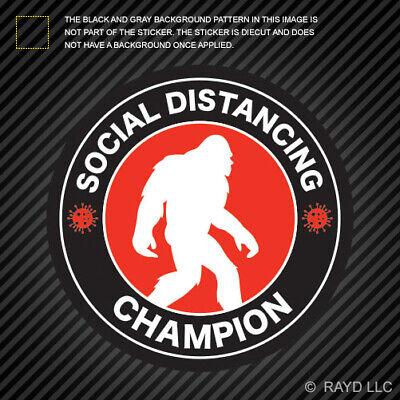 Bigfoot Social Distancing Champion Sticker Vinyl sasquatch believe big foot