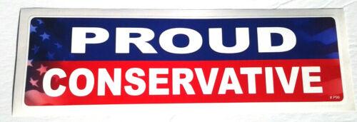 PROUD CONSERVATIVE ...Pro-Trump Bumper Sticker P99 HB