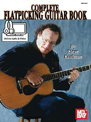 COMPLETE FLATPICKING GUITAR BOOK STEVE KAUFMAN  Complete Flatpicking Guitar Book